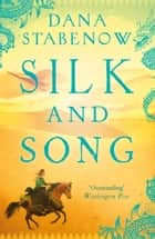 Silk and Song ebook by Dana Stabenow