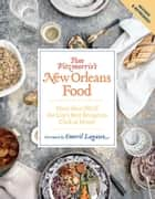Tom Fitzmorris's New Orleans Food (Revised and Expanded Edition) - More Than 250 of the City's Best Recipes to Cook at Home 電子書 by Tom Fitzmorris, Emeril Lagasse