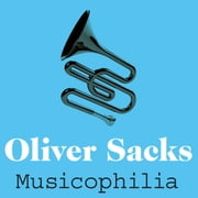 Musicophilia - Tales of Music and the Brain audiobook by Oliver Sacks