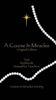 A Course In Miracles ((Original Edition)) - (Original Edition) ebook by Anonymous, Helen Schucman, William Thetford
