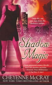 Shadow Magic ebook by Cheyenne McCray