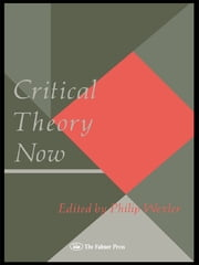 Critical Theory Now ebook by Philip Wexler