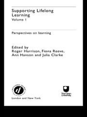 Supporting Lifelong Learning - Volume I: Perspectives on Learning ebook by Julia Clarke,Ann Hanson,Roger Harrison,Fiona Reeve