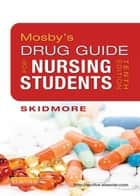 Mosby's Drug Guide for Nursing Students ebook by Linda Skidmore-Roth
