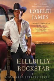 Hillbilly Rockstar - A Blacktop Cowboys Novel ebook by Lorelei James