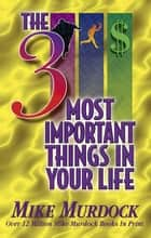 The 3 Most Important Things In Your Life ebook by Mike Murdock