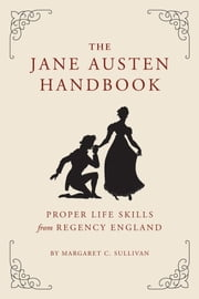 The Jane Austen Handbook ebook by Margaret Sullivan