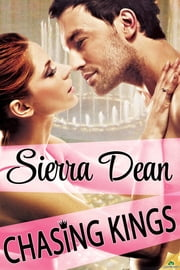 Chasing Kings ebook by Sierra Dean