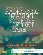 Introduction to Radiologic and Imaging Sciences and Patient Care ebook by Arlene M. Adler,Richard R. Carlton