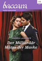 Der Milliardär hinter der Maske ebook by Andrea Laurence