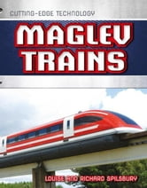 Maglev Trains ebook by Spilsbury, Louise
