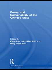 Power and Sustainability of the Chinese State ebook by Keun Lee,Joon-Han Kim,Wing Thye Woo