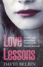 Love Lessons ebook by David Belbin