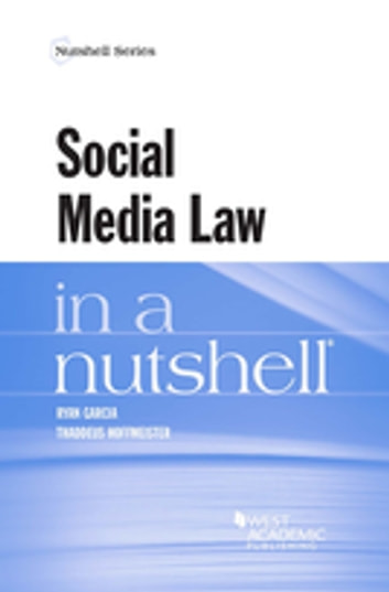 Social Media Law in a Nutshell ebook by Ryan Garcia,Thaddeus Hoffmeister