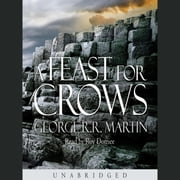 A Feast for Crows (A Song of Ice and Fire, Book 4) audiobook by George R.R. Martin