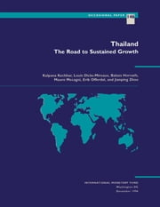 Thailand: The Road to Sustained Growth ebook by Erik Mr. Offerdal,Kalpana Ms. Kochhar,Louis Mr. Dicks-Mireaux,Jian-Ping Ms. Zhou,Mauro Mr. Mecagni,Balázs Mr. Horváth