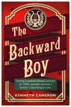The Backward Boy ebook by Kenneth Cameron
