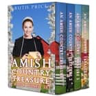 An Amish Country Treasure 4-Book Boxed Set Bundle ebook by Ruth Price