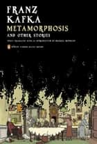 Metamorphosis and Other Stories - (Penguin Classics Deluxe Edition) ebook by Franz Kafka, Michael Hofmann, Michael Hofmann