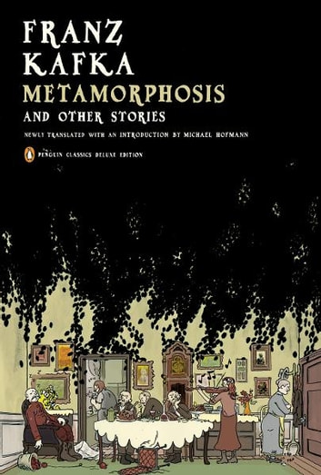 Metamorphosis and Other Stories - (Penguin Classics Deluxe Edition) ebook by Franz Kafka