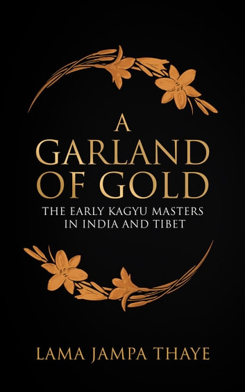 A Garland of Gold ebook by Jampa Thaye