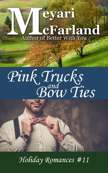 Pink Trucks and Bow Ties ebook by Meyari McFarland