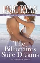The Billionaire's Suite Dreams ebook by Lori Ryan