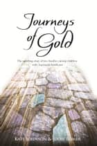 Journeys of Gold ebook by Kate Johnson,Jodie Lomer