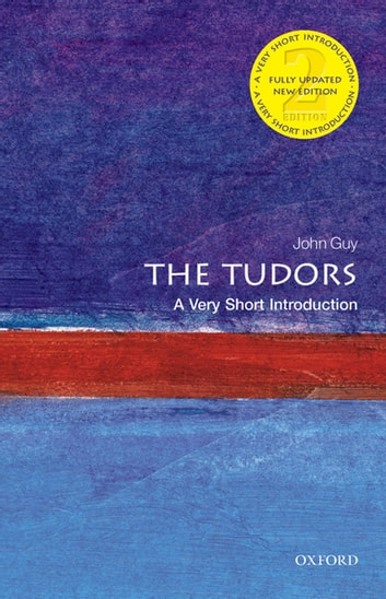 The Tudors: A Very Short Introduction ebook by John Guy