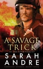 A Savage Trick ebook by Sarah Andre