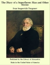 The Diary of a Superfluous Man and Other Stories ebook by Ivan Sergeevich Turgenev