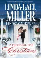 A Proposal for Christmas: State Secrets / The Five Days Of Christmas ebook by Linda Lael Miller, Lindsay McKenna