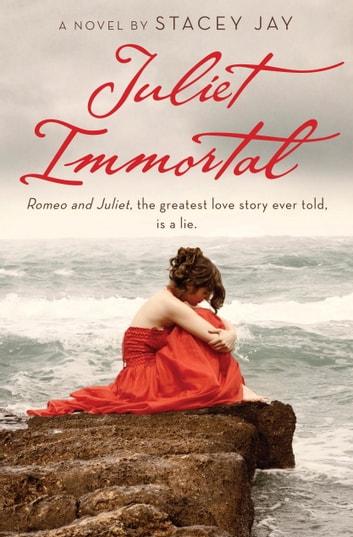 Juliet Immortal ebook by Stacey Jay