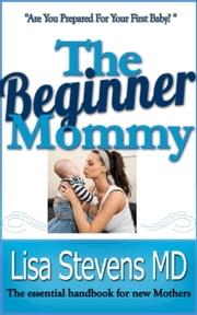 The Beginner Mommy ebook by Lisa Stevens