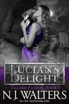 Lucian's Delight ebook by N. J. Walters
