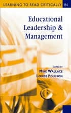 Learning to Read Critically in Educational Leadership and Management ebook by Professor Mike Wallace, Ms Louise Poulson