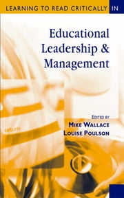 Learning to Read Critically in Educational Leadership and Management ebook by Professor Mike Wallace,Ms Louise Poulson