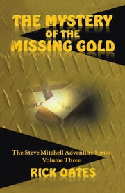 The Mystery of the Missing Gold ebook by Rick Oates