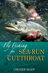 Fly Fishing for Sea-Run Cutthroat ebook by Chester Allen