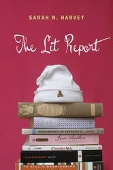 The Lit Report ebook by Sarah N. Harvey
