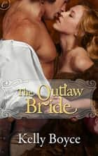 The Outlaw Bride ebook by Kelly Boyce