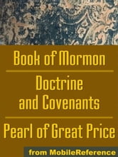 Mormon Church's (Lds) Sacred Texts: The Book Of Mormon, The Doctrine And Covenants And The Pearl Of Great Price (Mobi Spiritual) ebook by MobileReference