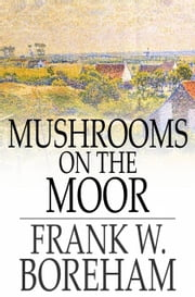Mushrooms on the Moor ebook by Frank W. Boreham