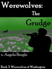Werewolves: The Grudge ebook by Angela Beegle