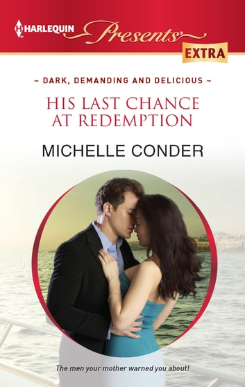 His Last Chance at Redemption ebook by Michelle Conder