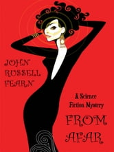 From Afar: A Science Fiction Mystery ebook by John Russell Fearn