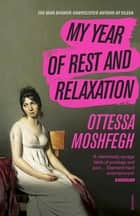 My Year of Rest and Relaxation ebook by