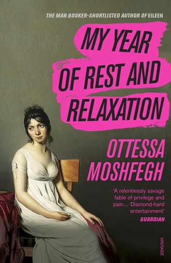 My Year of Rest and Relaxation ebook by Ottessa Moshfegh