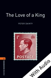 The Love of a King - With Audio Level 2 Oxford Bookworms Library ebook by Peter Dainty