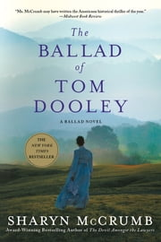 The Ballad of Tom Dooley - A Ballad Novel ebook by Sharyn McCrumb